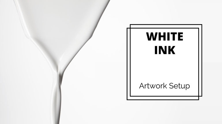 How to setup artwork for white ink
